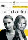 Amatorki - Elfriede Jelinek, Anna Majkiewicz, Magdalena Wójcik, Agnieszka Judycka, Joanna Ziemska