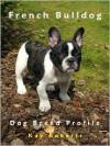 French Bulldog Dog Breed Profile - Kay Roberts