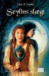 Seylins slægt (Det skjulte rige, #2) - Clare B. Dunkle