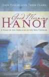 Good Morning Hanoi - Iain Finlay, Trish Clark