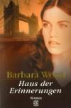Haus der Erinnerungen. - Barbara Wood