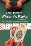 The Poker Player's Bible: Raise Your Game from Beginner to Winner - Lou Krieger