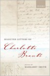 Selected Letters of Charlotte Brontë - Charlotte Brontë, Margaret Smith