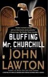 Bluffing Mr. Churchill (Frederick Troy Novels) - John Lawton