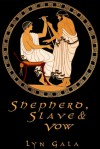 Shepherd, Slave, and Vow - Lyn Gala