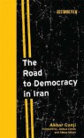 The Road to Democracy in Iran (Boston Review Books) - Akbar Ganji