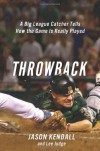 Throwback: A Big-League Catcher Tells How the Game Is Really Played - Jason Kendall, Lee Judge