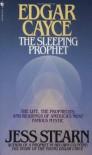 Edgar Cayce: The Sleeping Prophet - Jess Stearn