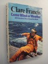 Come Wind Or Weather - Clare Francis