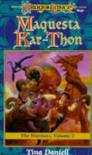 Maquesta Kar-Thon - Tina Daniell, Jean Rabe, Jeff Easley