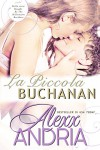La piccola Buchanan: Dalla serie Bought By The Billionaire Brothers (Italian Edition) - Alexx Andria