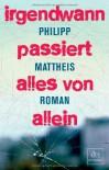 Irgendwann passiert alles von allein - Philipp Mattheis