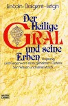 Der Heilige Gral - Michael Baigent, Richard Leigh, Henry Lincoln