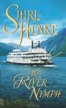 The River Nymph - Shirl Henke, Jim Henke