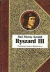 Ryszard III - Paul Murray Kendall
