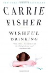 Wishful Drinking - Carrie Fisher