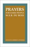 Prayers for Dark People - W.E.B. Du Bois