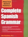 Practice Makes Perfect: Complete Spanish Grammar - Gilda Nissenberg