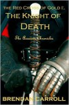 The Red Cross of Gold I: . The Knight of Death - Brendan Carroll
