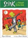 Stink and the Midnight Zombie Walk (Stink Series #7) - Megan McDonald,  Peter H. Reynolds (Illustrator)