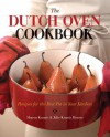 The Dutch Oven Cookbook: Recipes for the Best Pot in Your Kitchen - Sharon Kramis, Julie Kramis-Hearne, Julie Kramis Hearne