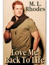 Love Me Back To Life - M.L. Rhodes