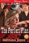 The Perfect Plan - Rebecca Joyce