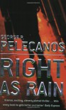 Right As Rain - George P Pelecanos