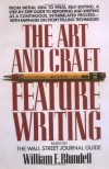 The Art and Craft of Feature Writing: Based on The Wall Street Journal Guide - William E. Blundell