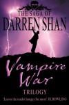 Vampire War Trilogy (The Saga of Darren Shan) - Darren Shan
