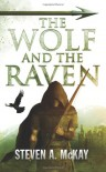 The Wolf and the Raven: 2 (The Forest Lord) - Steven A. McKay