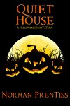 Quiet House A Halloween Short Story - Norman Prentiss