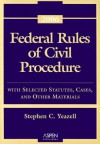 Federal Rules of Civil Procedure: With Selected Statutes, Cases, and Other Materials - Stephen C. Yeazell