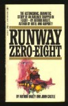 Runway Zero-Eight - Arthur Hailey, John Castle