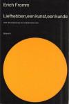 Liefhebben, een kunst, een kunde - Erich Fromm