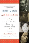 Becoming Americans: Immigrants Tell Their Stories from Jamestown to Today - Various, Pete Hamill