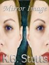 Mirror Image - K.G. Stutts
