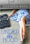 Under the Hood - Juanita Kees