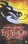 Endymion Spring - Matthew Skelton