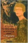 Sylvia Townsend Warner: A Biography - Claire Harman