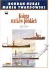 Księga Statków Polskich. T 4 - Bohdan Huras, Marek Twardowski