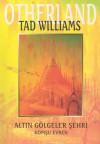 Altın Gölgeler Şehri - Komşu Evren - Tad Williams, Gülcay Teniker