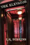 The Elevator - A Short Story - Machiko Hasegawa, L.R. Burkins