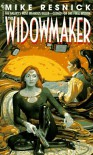 The Widowmaker - Mike Resnick