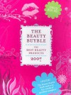 The Beauty Buyble: The Best Beauty Products of 2007 [With Over $50 Worth of Product Samples] - Paula Conway, Maureen Regan