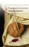 El manuscrito de piedra - Luis García Jambrina