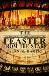 The Feaster From the Stars - Alan K. Baker