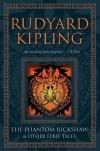The Phantom Rickshaw & Other Eerie Tales - Rudyard Kipling