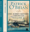 The Aubrey-Maturin Chronicles: Volume I - Robert Hardy, Patrick O'Brian