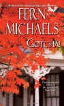 Gotcha! (Sisterhood Novels) - Fern Michaels